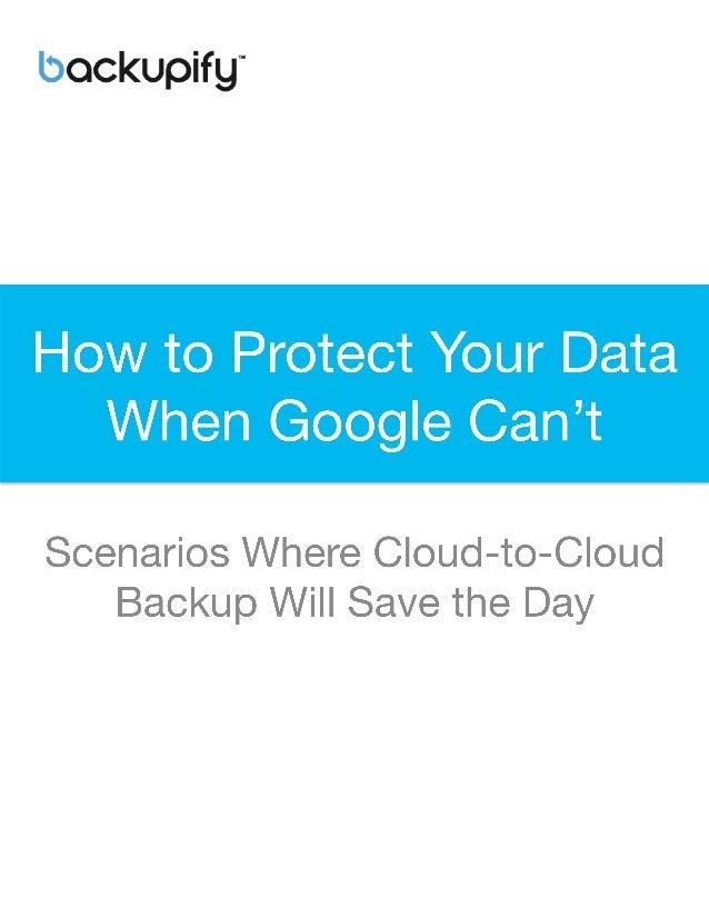 10 Scenarios of Google Apps Data Loss