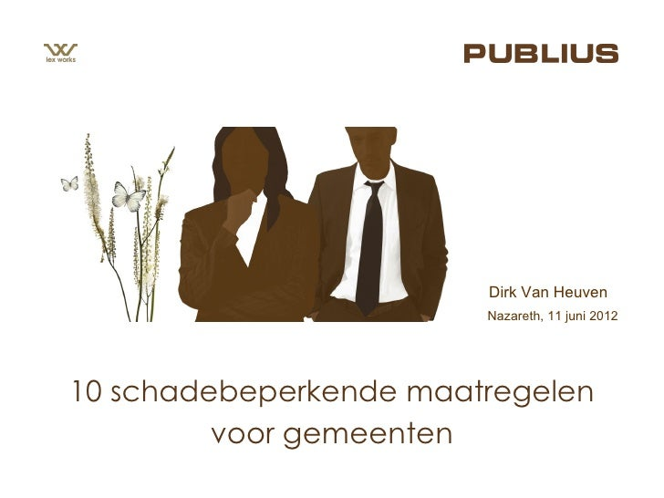 Dirk Van Heuven                        Nazareth, 11 juni 201210 schadebeperkende maatregelen         voor gemeenten