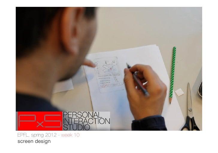 EPFL, spring 2012 - week 10!screen design