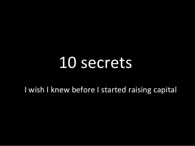 10 secrets I wish I knew before I started raising capital