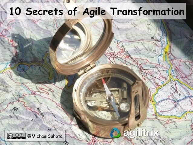 @MichaelSahota 10 Secrets of Agile Transformation