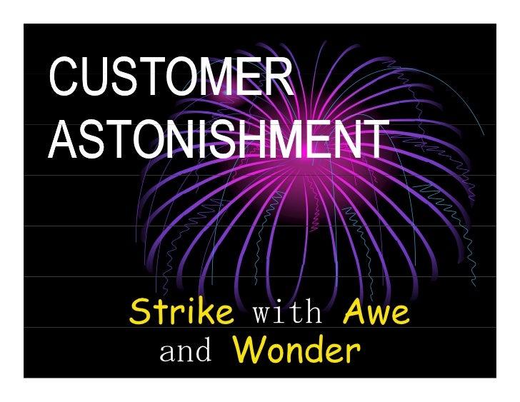 CUSTOMERASTONISHMENT  Strike with Awe   and Wonder