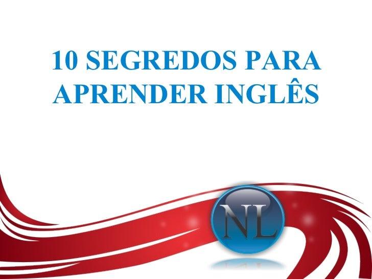 10 SEGREDOS PARA APRENDER INGLÊS