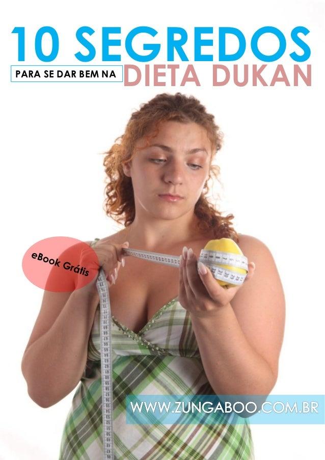 10 segredos para se dar bem na dieta dukan – www.zungaboo.com.br/ 0 10 SEGREDOSPARA SE DAR BEM NA DIETA DUKAN