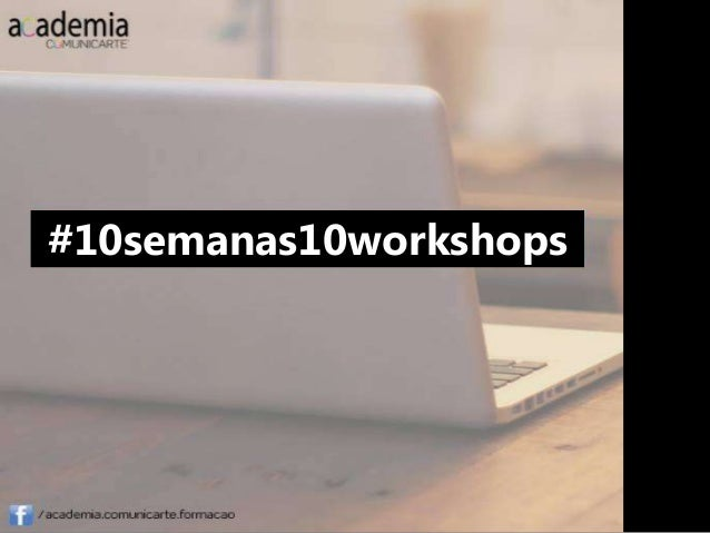 #10semanas10workshops