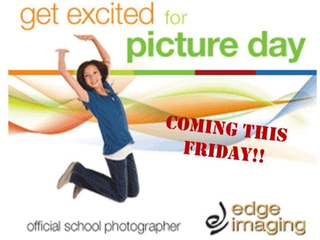 REMEMBER TO BRING MONEY FOR PICTURES IF YOU WISH TO PURCHASE THEM AND $30 FOR YOUR STUDENT ID. YOUR STUDENT ID ALLOWS YOU ...
