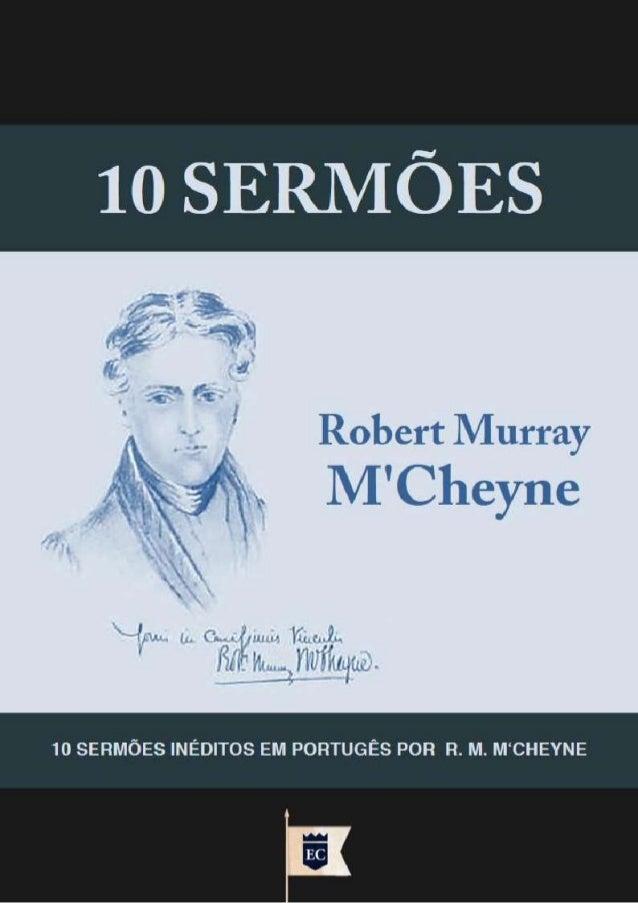 Traduzido dos originais em Inglês The Sermons of the Rev. Robert Murray M'Cheyne Minister of St. Peter's Church, Dundee. &...