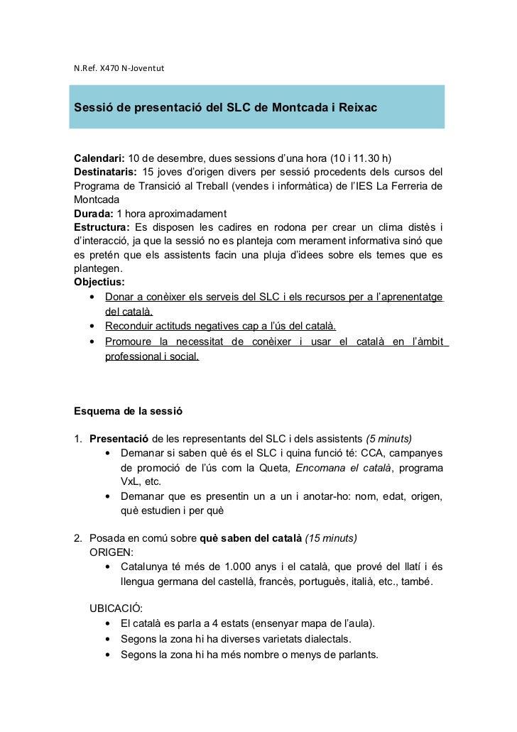 N.Ref. X470 N-JoventutSessió de presentació del SLC de Montcada i ReixacCalendari: 10 de desembre, dues sessions d'una hor...