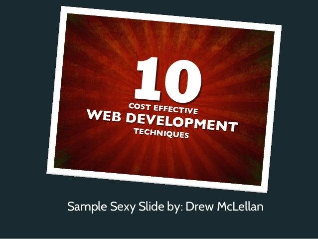 Sample Sexy Slide by: Drew McLellan