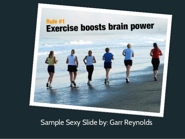 Sample Sexy Slide by: Garr Reynolds