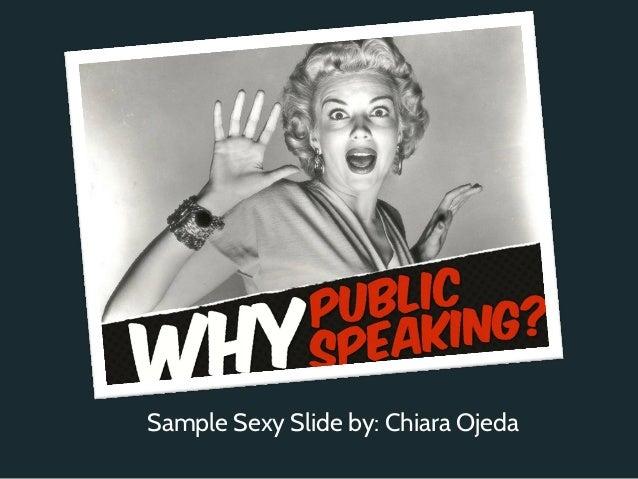 Sample Sexy Slide by: Chiara Ojeda