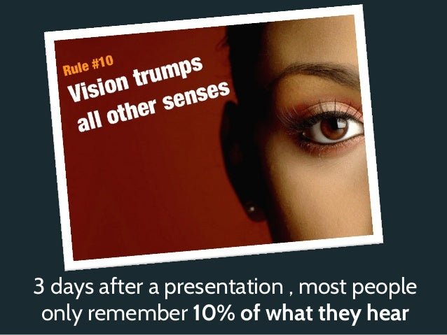 3 days after a presentation , most people only remember 10% of what they hear