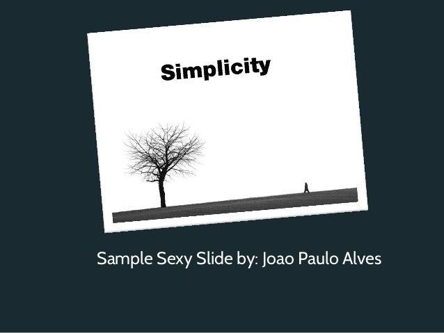 Sample Sexy Slide by: Joao Paulo Alves