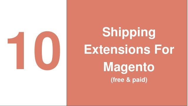 10 Shipping Extensions For Magento (free & paid)