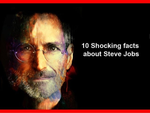10 Shocking Facts About Steve Jobs