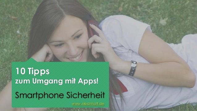 10 Tipps  zum Umgang mit Apps!  Smartphone Sicherheit www.nkirchhoff.de