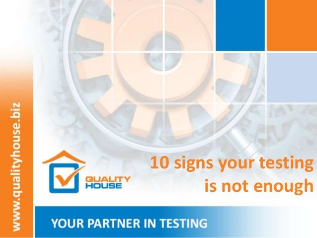 10 signs your testing is not enough