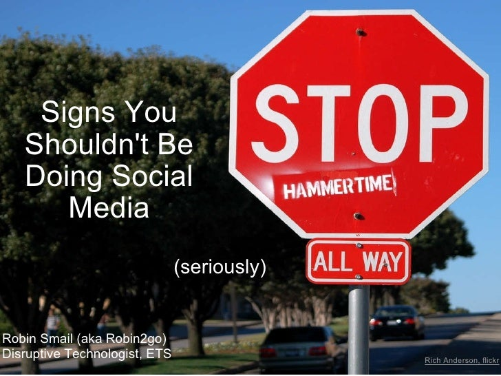 10 Signs You Shouldn't Be Doing Social Media (seriously.) Robin2go Disruptive Technologist, ETS
