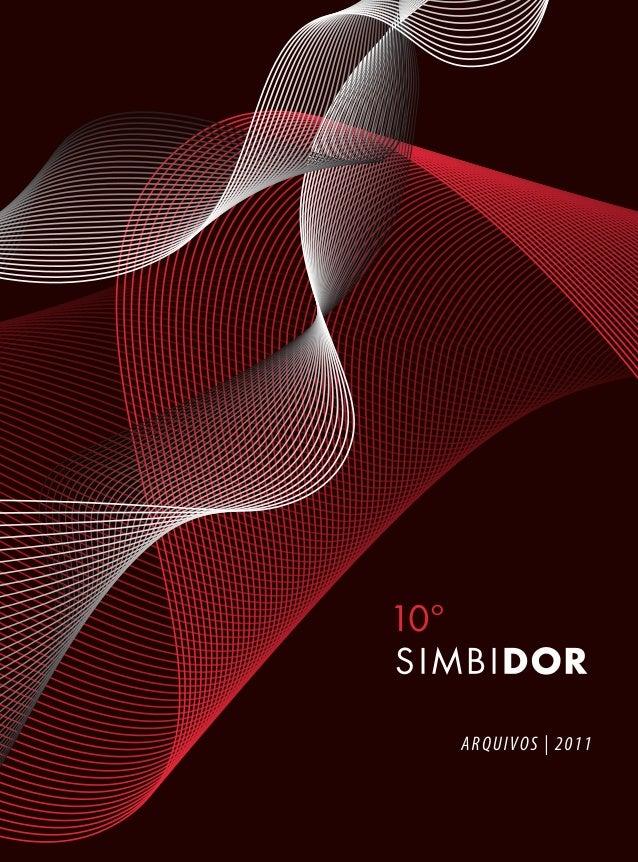 10º SIMBIDOR Arquivos | 2011 1 1ª PARTE - Simbidor.indd 1 22/09/11 18:37