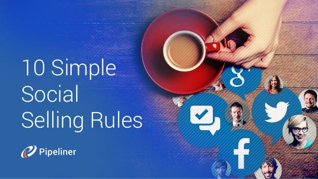 10 Simple Social Selling Rules