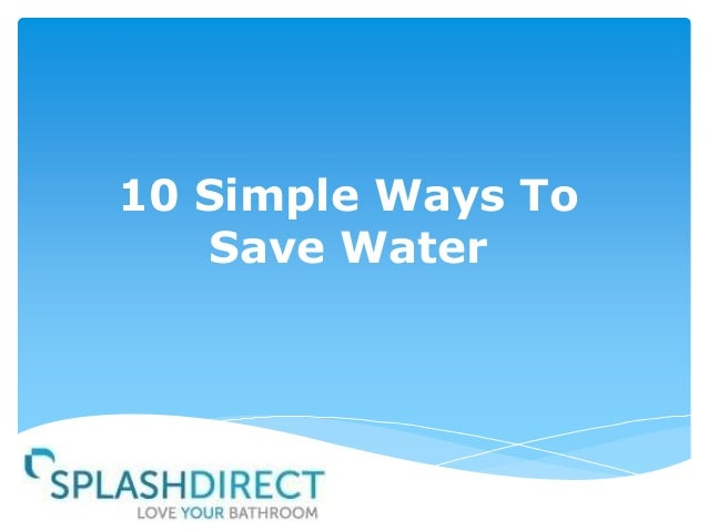 simple essay on save water The importance of water on life essayswater has many roles in living organisms and life on earth is save your essays here so you can locate them quickly.