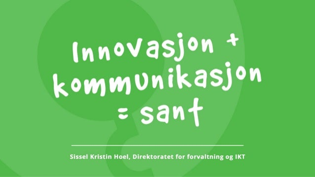 Innovasjon kan forstås som en ny vare, en ny tjeneste, en ny produksjonsprosess, anvendelse eller organisasjonsform som er...