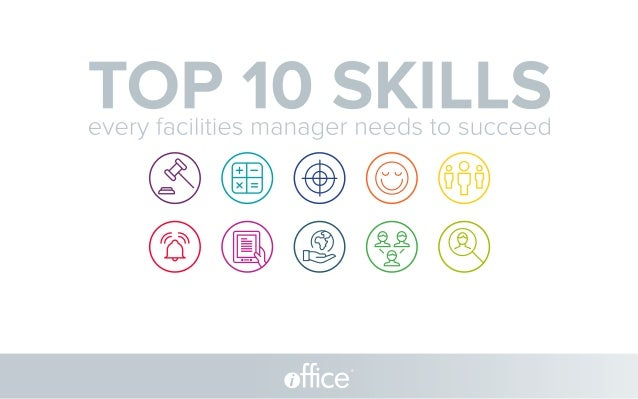 TOP 10 SKILLS ® every facilities manager needs to succeed