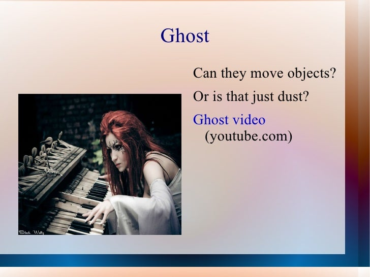 Ghost <ul><li>Can they move objects?