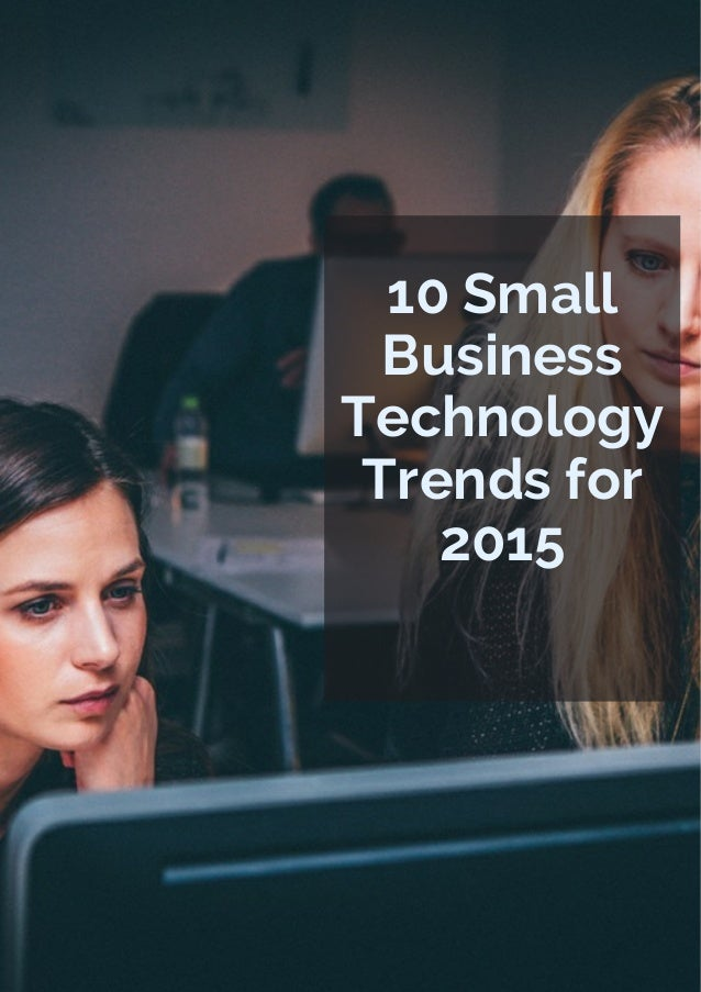 10 Small Business Technology Trends for 2015