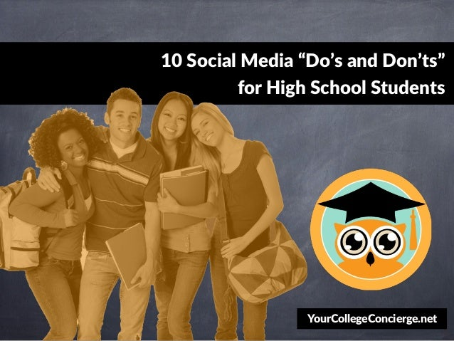 """10 Social Media """"Do's and Don'ts""""  for High School Students  YourCollegeConcierge.net"""