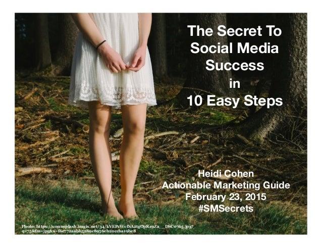 The Secret To Social Media Success in 10 Easy Steps Photo: https://ununsplash.imgix.net/34/kVEPcWcfSA2tgOpRz9Za__DSC0765.j...
