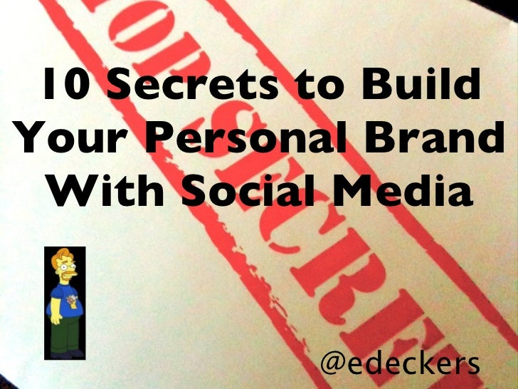 10 Secrets to Build Your Personal Brand With Social Media @edeckers