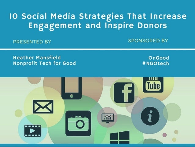 1. Embrace Social Media Fundraising • 59% of people of who engage with causes on social media donate money to nonprofits. ...