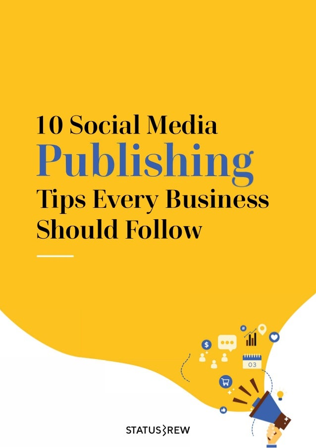 10 Social Media Pu is in Tips Every Business Should Follow , I I , I I I I  ''... STATUS5REW