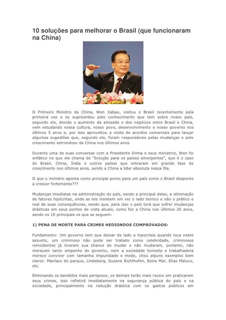 10 soluções para melhorar o Brasil (que funcionaramna China)O Primeiro Ministro da China, Wen Jiabao, visitou o Brasil rec...