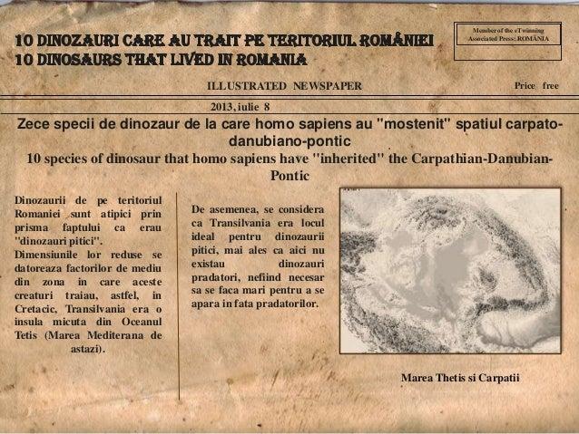 "2013, iulie 8 Price free Zece specii de dinozaur de la care homo sapiens au ""mostenit"" spatiul carpato- danubiano-pontic 1..."