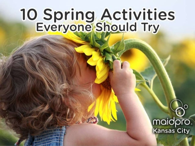 10 Spring Activities Everyone Should Try MaidPro Kansas City