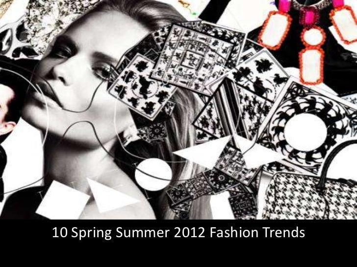 10 Spring Summer 2012 Fashion Trends