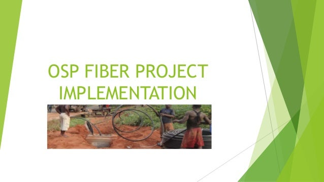 OSP FIBER PROJECT IMPLEMENTATION