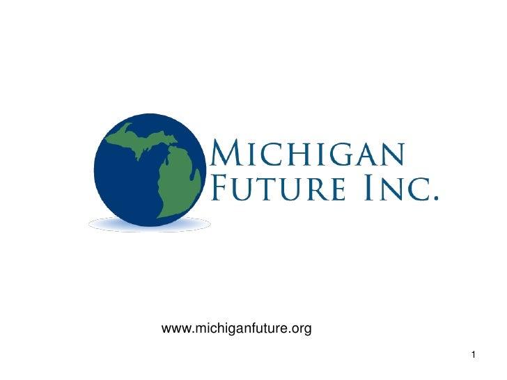 1<br />www.michiganfuture.org<br />
