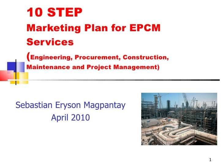 10 STEP Marketing Plan for EPCM Services ( Engineering, Procurement, Construction, Maintenance and Project Management) Seb...