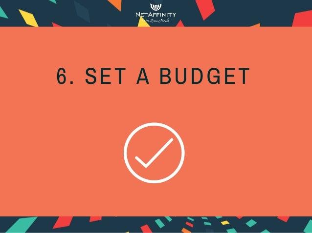 6. SET A BUDGET