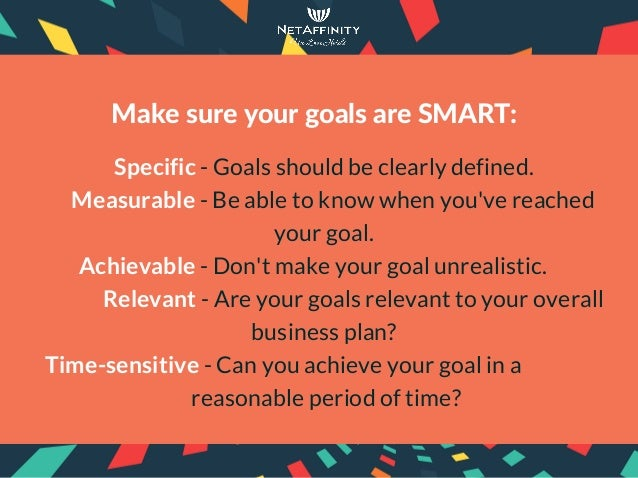 MakesureyourgoalsareSMART: Specific - Goals should be clearly defined. Measurable - Be able to know when you've reach...