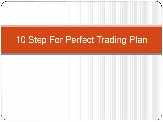 10 Step For Perfect Trading Plan