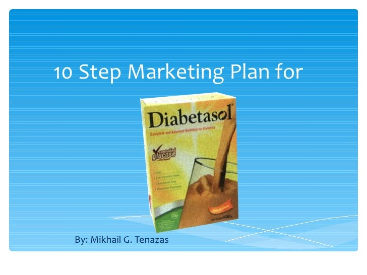 10 Step Marketing Plan for By: Mikhail G. Tenazas