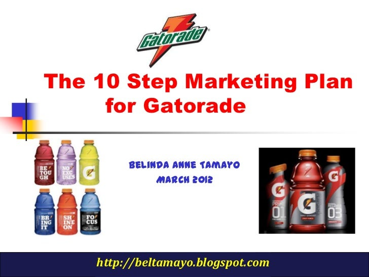 marketing plan on gatorade Well-grounded in developing and executing a marketing plan,  marketing, marketing strategy, business and society, management and introduction to business.