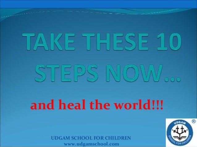 UDGAM SCHOOL FOR CHILDRENwww.udgamschool.comand heal the world!!!