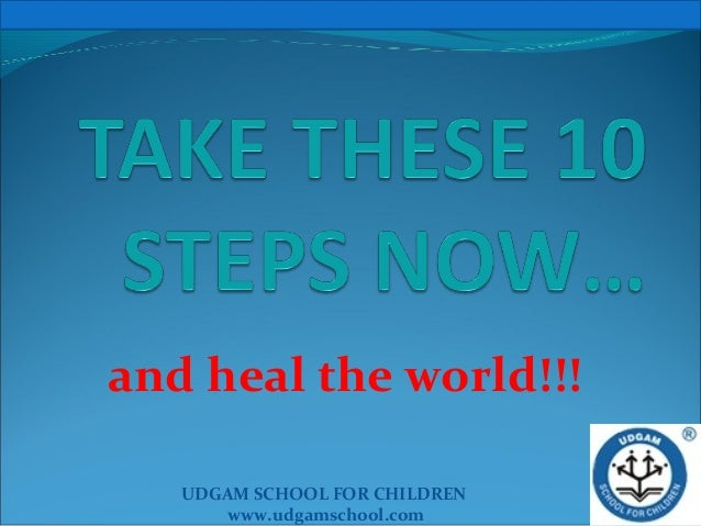 UDGAM SCHOOL FOR CHILDREN www.udgamschool.com and heal the world!!!