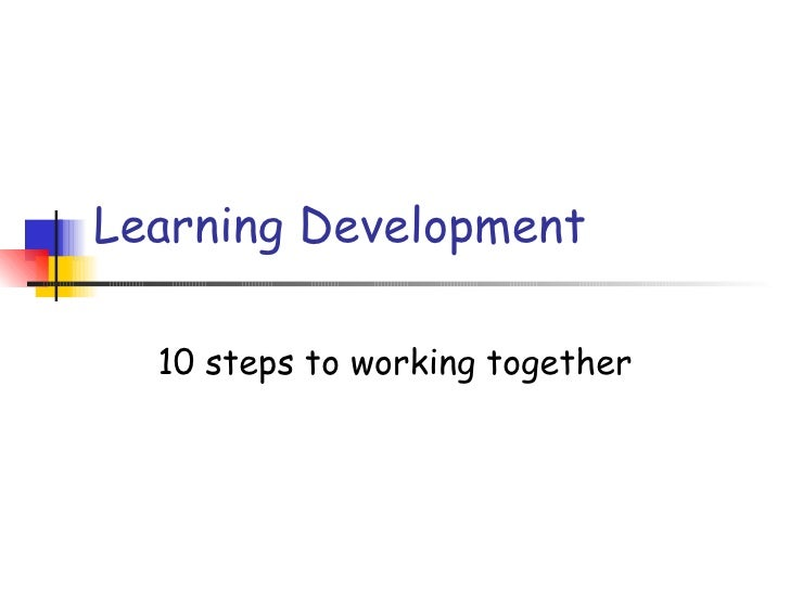Learning Development  10 steps to working together