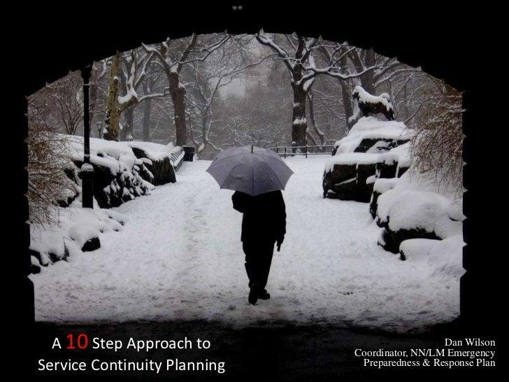 A 10 Step Approach to                         Dan Wilson                              Coordinator, NN/LM EmergencyService ...